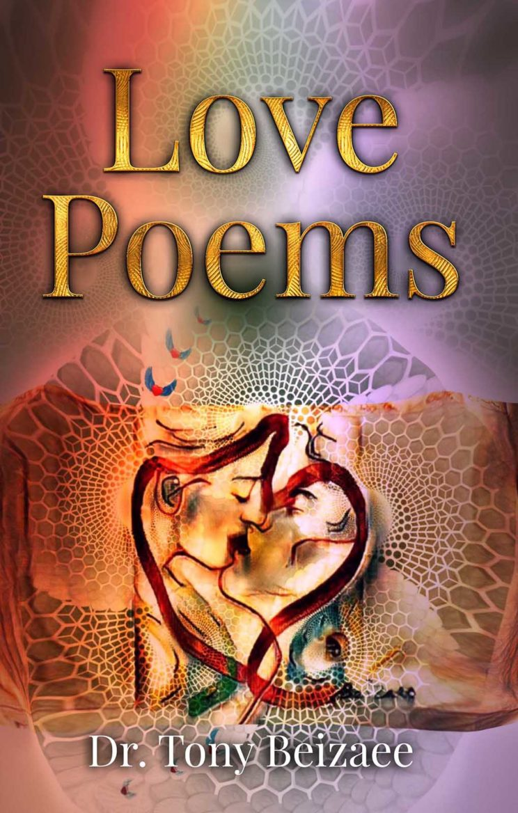 The Cover of Love Poems by Dr. Tony Baizaee